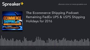 remaining fedex ups usps shipping holidays for 2016 made with