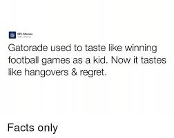 Gatorade Meme - nfl nfl memes nfl memes gatorade used to taste like winning