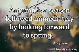 autumn is a season followed immediately by looking forward to