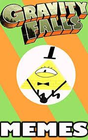Funny Gravity Falls Memes - gravity falls fresh and funny gravity falls memes joke book2017