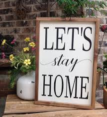 let u0027s stay home sign farmhouse decor wood sign gallery