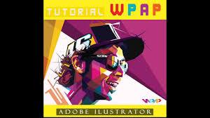 tutorial wpap photoshop 7 tutorial wpap adobe ilustrator youtube