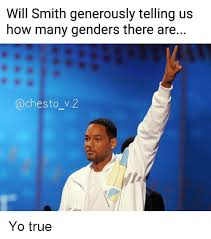 Memes Will Smith - will smith generously telling us how many genders there are chesto
