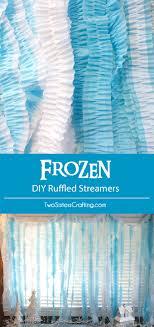 ruffled streamers disney frozen diy ruffled streamers two crafting