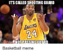 Basketball Memes - itscalled shooting guard 24 notpassnacuatro basketball meme