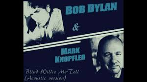 Blind Willie Mctell Chords Bob Dylan Blind Willie Mctell Acoustic Version W Mark Knofler