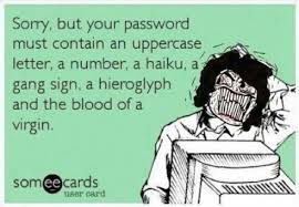 Password Meme - sorry but your password must contain funny memes