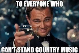 Country Meme - leonardo dicaprio cheers meme imgflip
