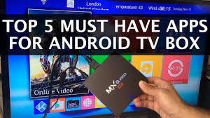 apps for android top 5 must apps for your android tv box 2016