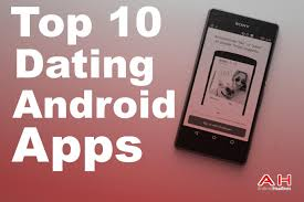the best app for android top 10 best dating apps for android september 2016