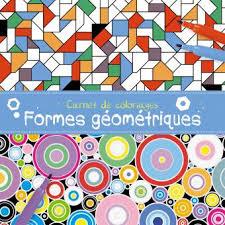 Carnet de coloriage formes géométriques  broché  Collectif  Achat