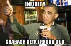 Beta Meme - infinity shabash beta i proud of u upvote obama make a meme