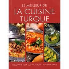 cuisine turque meilleur de la cuisine turque du nil