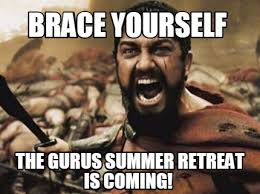 Summer Is Coming Meme - meme creator brace yourself the gurus summer retreat is coming