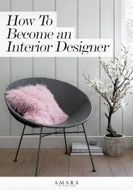 What It Takes To Be An Interior Designer Becoming An Interior Designer How To Go Pro The Luxpad The