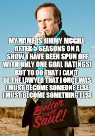 Better Call Saul Meme - image tagged in better call saul arrow memes imgflip