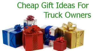 cheap gifts 10 truck gifts for about 50 tacomahq
