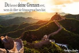 sprüche und lebensweisheiten sprüche lebensweisheiten deine grenzen chinesische mauer