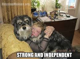 Independent Woman Meme - what a lovely dog russian memes