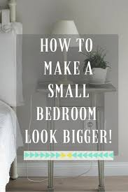 bedroom how to make small bedroom look bigger unbelievable