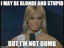 Dumb Blonde Memes - imgflip