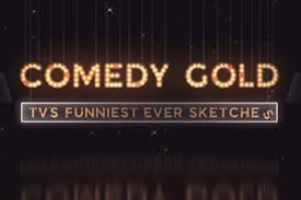 comedy gold tv u0027s funniest ever sketches c5 factual british