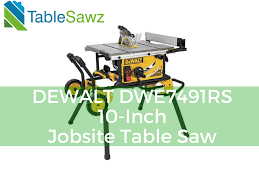 Job Site Table Saw Dewalt Dwe7491rs 10 Inch Jobsite Table Saw Review Table Sawz