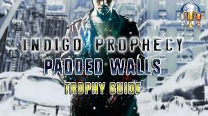 indigo prophecy ps4 padded walls trophy guide lucas was sent to
