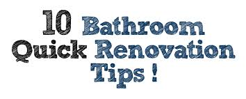 renovation tips 10 bathroom quick renovation tips