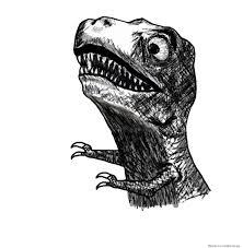 Funny T Rex Meme - t rex rage face weknowmemes