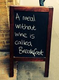 a meal without wine is called breakfast a collection of wine chalkboards the wine wankers