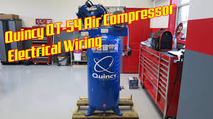 quincy qt 54 air compressor electrical youtube