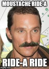 Mustache Ride Meme - moustache ride imgflip
