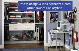 How To Design A Closet How To Design A Safe Kids Bedroom Closet Organizer Columbus Ohio