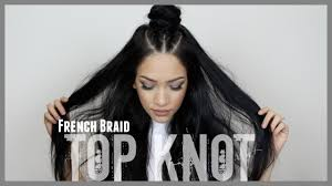 french braid top knot hair tutorial youtube