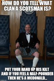 Funny Scottish Memes - scotsman imgflip