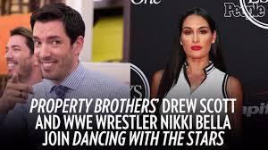 Property Brothers Cast Dancing With The Stars Season 25 Drew Scott U0026 Nikki Bella Join Cast
