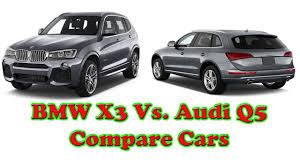 compare bmw x3 and audi q3 bmw x3 vs audi q5 compare cars