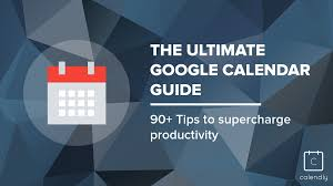 the ultimate google calendar guide 90 tips to supercharge
