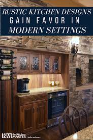 rustic kitchen designs gain favor in modern settings kitchen master
