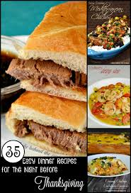 what food for thanksgiving dinner 35 easy dinner recipes for the night before thanksgiving
