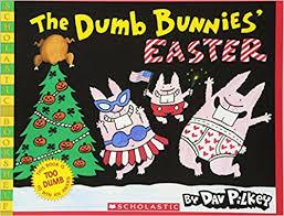 the dumb bunnies easter dav pilkey 9780545008808 books