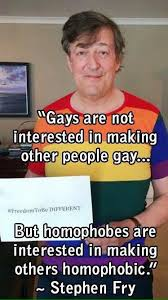 Homophobic Meme - stephen frys message is so true people that are homosexual are
