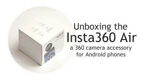 unboxing and demo insta360 air 360 camera for android phones