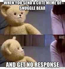 No Response Meme - cute funny snuggle bear meme steemit