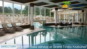 grand tirolia kitzbühel kitzbühel hotels austria youtube