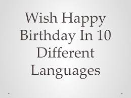 wish happy birthday in 10 different languages