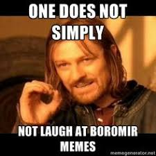 Boromir Memes - one does not simply one does not simply meme generator