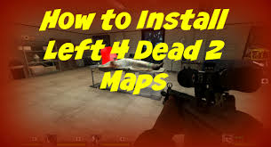 L4d2 Maps How To Install Left 4 Dead 2 Maps Left 4 Dead 2