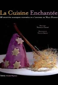 livre cuisine original la cuisine enchantée recettes inspirées par disney livre